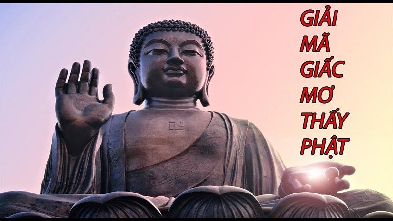 Nằm mơ thấy Phật đánh đề con gì? Phật là số mấy?