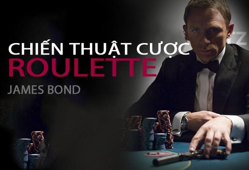 Áp dụng chiến thuật Điệp Viên 007 để thắng chắc, thắng lớn tại bàn cược Roulette