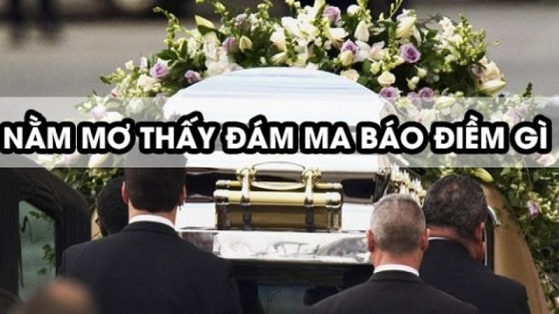 Nằm mơ thấy đám tang đánh lô đề con gì? Đám tang là số mấy?